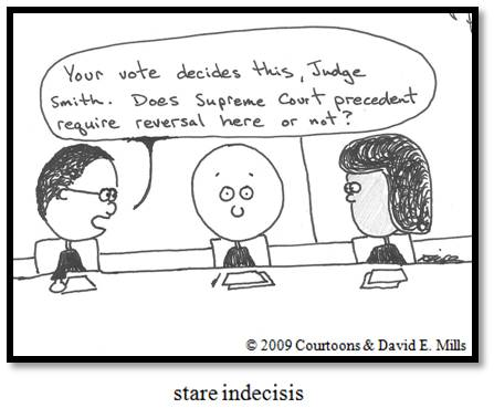 'Stare Indecisis' via the brilliant Courtoons.